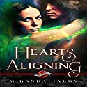 Hearts Aligning: Saint's Grove, Book 2 Audiobook by Miranda Hardy Narrated by Danielle Marcelle Bond