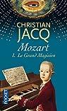 Mozart, Tome 1 : Le Grand Magicien par Jacq