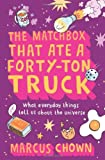 img - for The Matchbox That Ate a Forty-Ton Truck: What Everyday Things Tell Us About the Universe book / textbook / text book