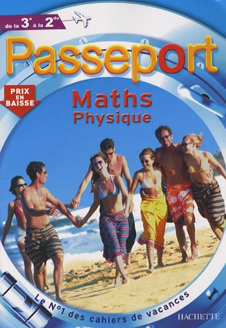 passeport maths sciences physiques de la 3e à la 2e
