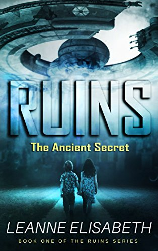 RUINS - The Ancient Secret: An apocalyptic science fiction thriller by [Elisabeth, Leanne]
