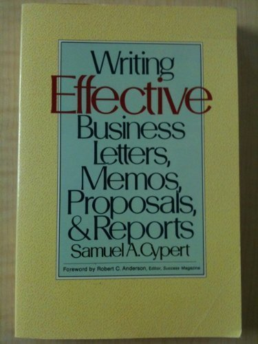Writing Effective Business Letters, Memos, Proposals and Reports