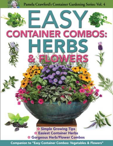 Easy Container Combos: Herbs & Flowers (Pamela Crawford's Container Series)