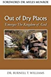 Out of Dry Places, Burnell T. Williams, 1450099874