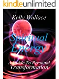Spiritual Energy - A Guide To Personal Transformation