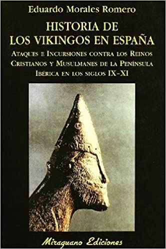 Historia de los vikingos en España (Libros de los Malos Tiempos) de Eduardo Morales Romero