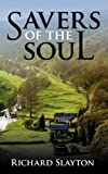 Savers of the Soul, Richard Slayton, 1438952252