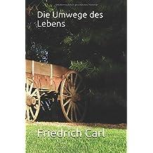 Die Umwege des Lebens (German Edition)