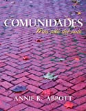 Comunidades: más allá del aula   is the very first Spanish textbook with a complete Spanish community service learning curriculum. In this increasingly popular method of teaching Spanish, students spend part of their time doing substantia...