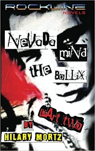 Nevada Mind The Bollix Part Two: A Rockline Novel: Volume 3 (The Rockline Novels)