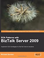 SOA Patterns with BizTalk Server 2009 Front Cover