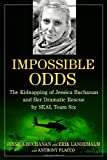 Impossible Odds, Jessica Buchanan and Erik Landemalm, 1476725160