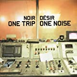 """Afficher """"One trip one noise"""""""