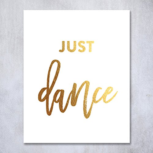 Just Dance Gold Foil Art Print Inspirational Motivational Quote Dancer Metallic Small Poster Decor 5 inches x 7 inches - Trend Hours Southern
