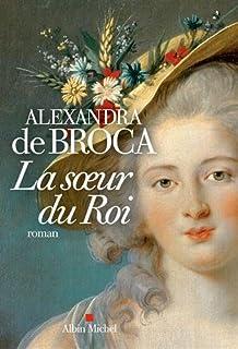 La Soeur du Roi, Broca, Alexandra de