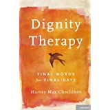 Dignity Therapy: Final Words for Final Days ,by Chochinov, Harvey Max ( 2011 ) Hardcover