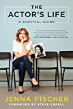 The Actor s Life: A Survival Guide