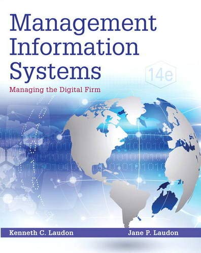 [FREE] Management Information Systems: Managing the Digital Firm (14th Edition) [W.O.R.D]