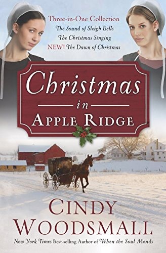 Collection Full Sleigh - Christmas in Apple Ridge: Three-in-One Collection: The Sound of Sleigh Bells, The Christmas Singing, NEW! The Dawn of Christmas