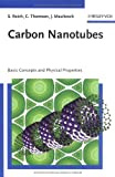 Carbon Nanotubes : Basic Concepts and Physical Properties, Reich, Stephanie and Thomsen, Christian, 3527403868