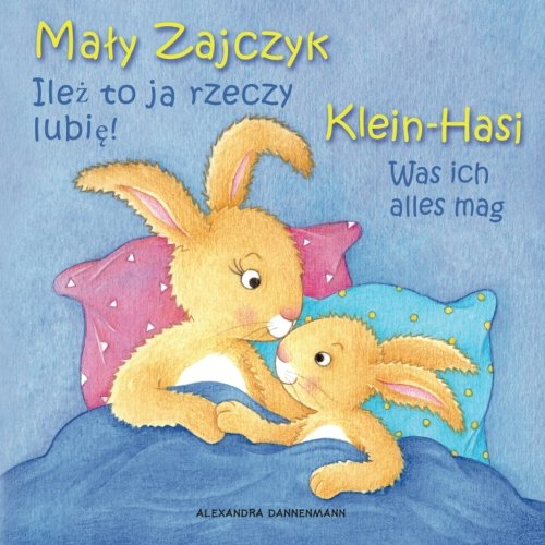 Klein Hasi - Was ich alles mag, Mały Zajczyk - Ilez to ja rzeczy lubie!: Bilderbuch Deutsch-Polnisch (zweisprachig/bilingual) ab 2 Jahren (Volume 2) (German Edition) ebook