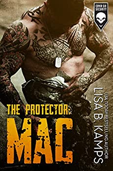 The Protector: MAC (Cover Six Security Book 1) by [Kamps, Lisa B.]