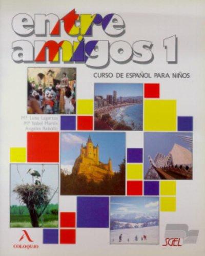 Entre Amigos 1: Curso de Espanol para extranjeros; Nivel elemental (Spanish Edition)