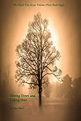 Slowing Down and Taking Over (The Black Tree Book 3)