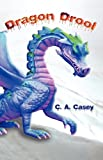 Dragon Drool, C. A. Casey, 1934452475