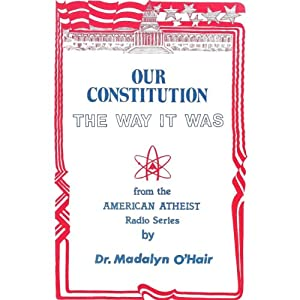 Madalyn Murray O'Hair - Our Constitution the Way it Was