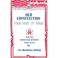 Our Constitution the Way it Was