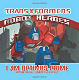 Transformers Robot Heroes: I Am Optimus Prime