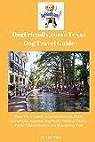 Texas de dogfriendly. com perro guía de viaje: Texas pet-friendly alojamiento, parques, Lugares de interés, Playas, parques, El transporte público y comedor para exteriores de perro Veterinarios