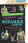Listverse.com's Ultimate Book of Biza...