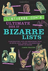 listverse.com's Ultimate Book of Bizarre Lists: 400