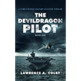 The Devil Dragon Pilot: A Ford Stevens Military-Aviation Thriller