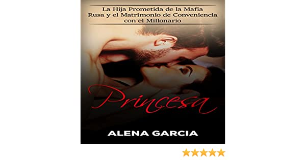 Amazon.com: Princesa: La Hija Prometida de la Mafia Rusa y el Matrimonio de Conveniencia con el Millonario (Spanish Edition) (Audible Audio Edition): Alena ...