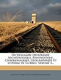 Dictionnaire Historique, Archéologique, Philologique, Chronologique, Géographique et Littéral de la Bible, Volume 3..., Augustin Calmet ((O.S.B.)), 1274066948
