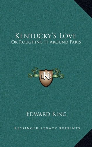 Read Online Kentucky's Love: Or Roughing It Around Paris ebook
