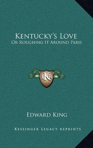 Download Kentucky's Love: Or Roughing It Around Paris PDF