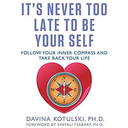 It's Never Too Late to Be Your Self