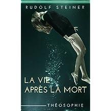 LA VIE APRÈS LA MORT : Quelques clartés sur le Monde Occulte et les Vies Antérieures  (French Edition)