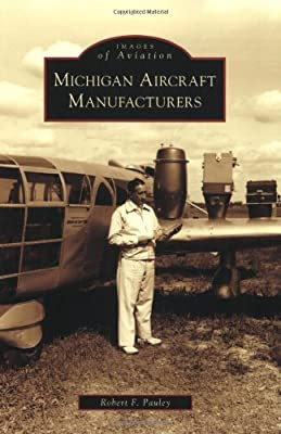 Michigan Aircraft Manufacturers (Images of Aviation)