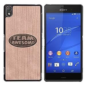 - Team Awesome Cool Text Sign - - Funda Delgada Cubierta Case Cover de Madera FOR Sony Xperia Z3 BullDog Case