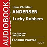 Lucky Rubbers [Russian Edition] | Hans Christian Andersen