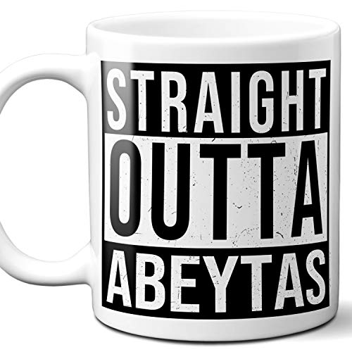 - Straight Outta Abeytas Souvenir Gift Mug. I Love City Town USA Lover Coffee Unique Tea Cup Men Women Birthday Mothers Day Fathers Day Christmas. 11 oz.