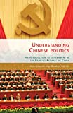 Understanding Chinese Politics : An Introduction to Government in the People's Republic of China, Collins, Neil and Cottey, Andrew, 071908427X