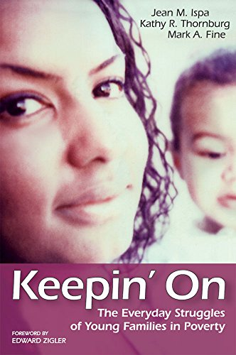Keepin' On: The Everyday Struggles of Young Families in Poverty