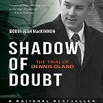 Shadow of Doubt: The Trial of Dennis Oland   Bobbi-Jean MacKinnon