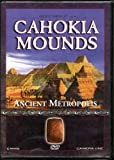 Cahokia Mounds: Ancient Metropolis